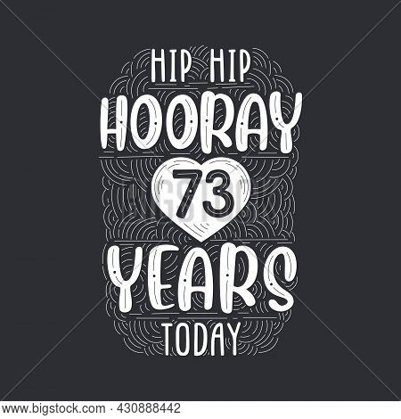 Birthday Anniversary Event Lettering For Invitation, Greeting Card And Template, Hip Hip Hooray 73 Y