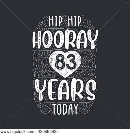 Birthday Anniversary Event Lettering For Invitation, Greeting Card And Template, Hip Hip Hooray 83 Y