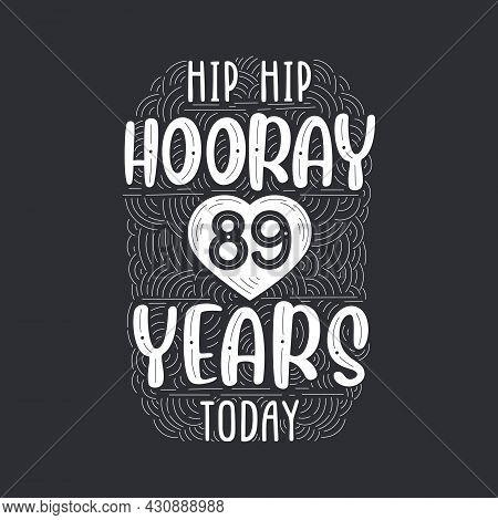 Birthday Anniversary Event Lettering For Invitation, Greeting Card And Template, Hip Hip Hooray 89 Y