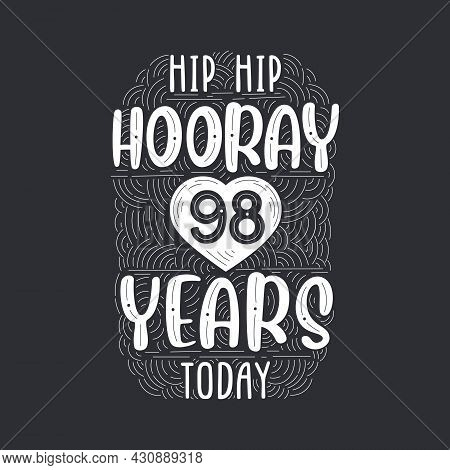 Birthday Anniversary Event Lettering For Invitation, Greeting Card And Template, Hip Hip Hooray 98 Y