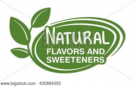 Natural Flavors And Sweeteners - Badge For Labeling Of Organic Food Products Without Artificial Dye