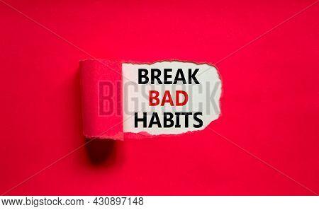 Break Bad Habits Symbol. Words 'break Bad Habits' Appearing Behind Torn Purple Paper. Beautiful Purp