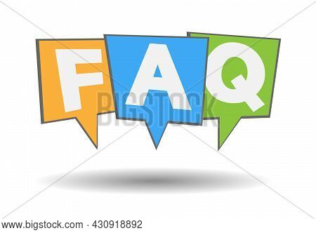 Faq Frequently Asked Questions, Letters In Colorful Speech Bubbles Isolated On White Background, Vec