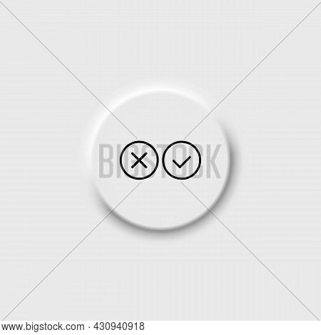 Approve And Reject On Neomorphism Button Icon In Black. Simple Cross And Check Mark Illustration. X