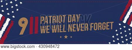 Patriot Day September 11. 2001 We Will Never Forget. Font Inscription With The Flag Of The Usa On A