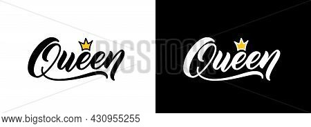 Handwritten Lettering Queen. Fashion Calligraphic Text For Clothes Design. Queen Word With Crown For