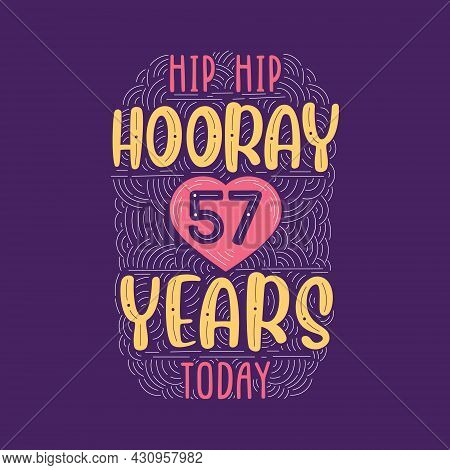 Birthday Anniversary Event Lettering For Invitation, Greeting Card And Template, Hip Hip Hooray 57 Y
