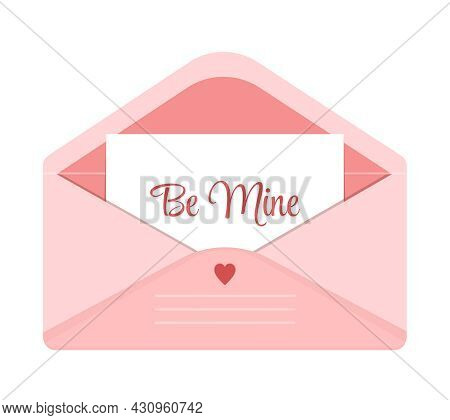 Open Pink Envelope With A Love Note Text Be Mine. Valentines Day Greeting Card. Vector Illustration