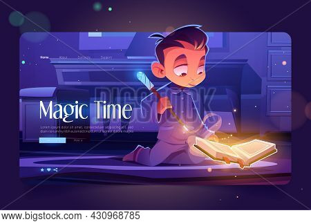 Magic Time Cartoon Landing Page. Little Wizard Boy With Wand And Glowing Spell Book With Sparks, Mag