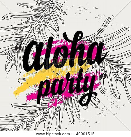 Summer party poster with quote. Holiday background with tropical flowers.