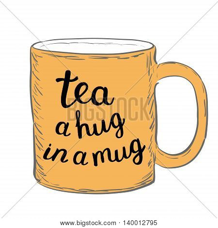 Tea. A hug in a mug. Brush hand lettering. Handwritten words on a sample mug. Great for mugs, posters, home decor and more.