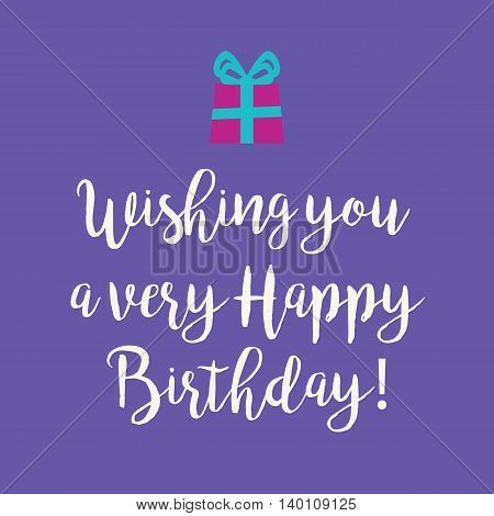 Cute Wishing you a very Happy Birthday greeting card with a handwritten text and a pink wrapped birthday gift with blue ribbon bow on a purple background.