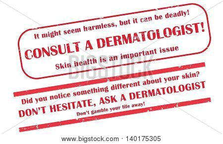 Consult a Dermatologist - Skin health medical issue - red grunge medical stamps. Print colors used