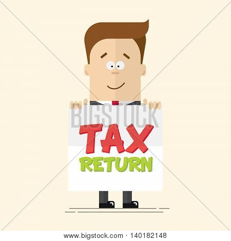 happy businessman or manager with a poster in his hands. Tax return. A man in a business suit with a tie in a full-length. Cartoon vector illustration of a flat, isolated on a beige background