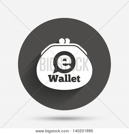 eWallet sign icon. Electronic wallet symbol. Circle flat button with shadow. Vector poster