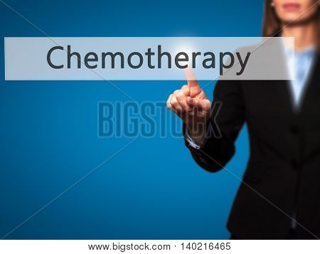 Chemotherapy - Businesswoman Pressing Modern  Buttons On A Virtual Screen