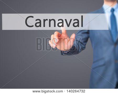 Carnival -  Businessman Press On Digital Screen.