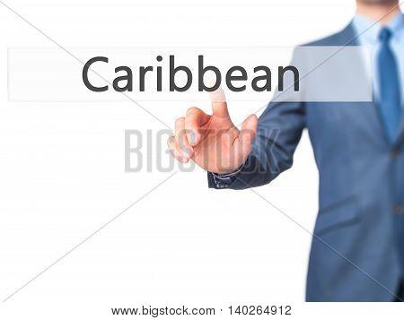 Caribbean -  Businessman Press On Digital Screen.