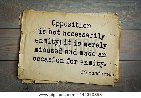 Austrian psychoanalyst and psychiatrist Sigmund Freud (1856-1939) quote.