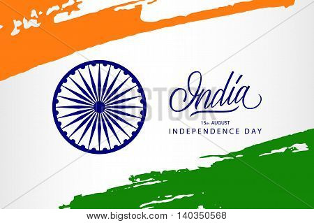 Indian Independence Day greeting card with Ashoka wheel, handwritten word India and brush strokes in national flag colors. Vector Illustration.