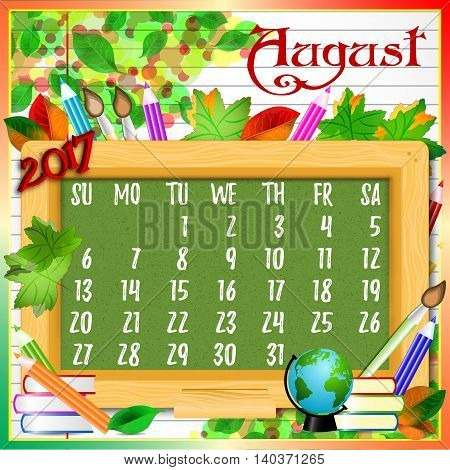 Calendar design grid with green chalkboard and school supplies on page of copybook in line. Back to school background with dates of summer month August 2017. Vector illustration