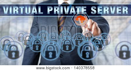 Business manager is pushing VIRTUAL PRIVATE SERVER on an interactive touch screen. Business services metaphor. Information technology concept for web hosting services and computer network security.