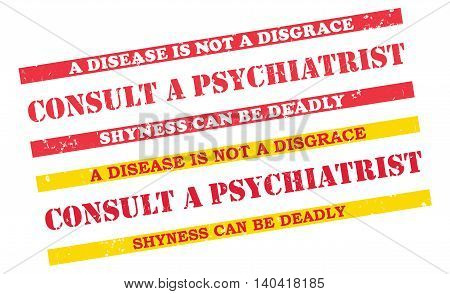Consult a Psychiatrist. Set of grunge printable labels / stamps with medical issue. Disease is not a disgrace. Shyness can be deadly. Print colors used