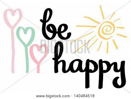 vector handwritten ink lettering. Be happy. Brush calligraphy.