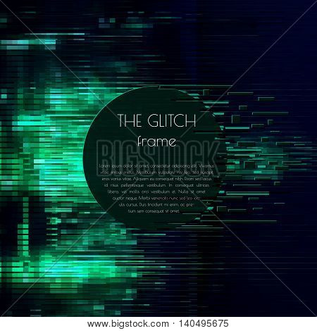 Vector frame for text with glitch effect. Abstract vector background with glitch effect. Can be used in web design packaging design design of covers and banners. Vector illustration.