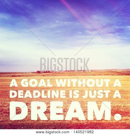 Inspirational Typographic Quote with Lighting effects - A goal without a deadline is just a dream.