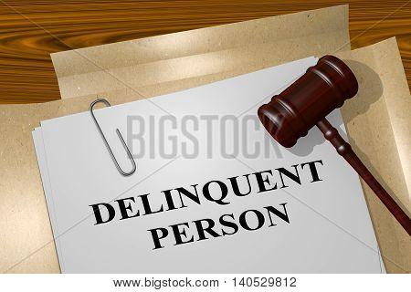 Delinquent Person - Legal Concept