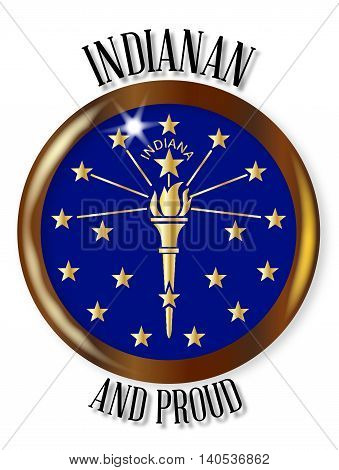 Indiana state flag button with a gold metal circular border over a white background with the text Indianan and Proud