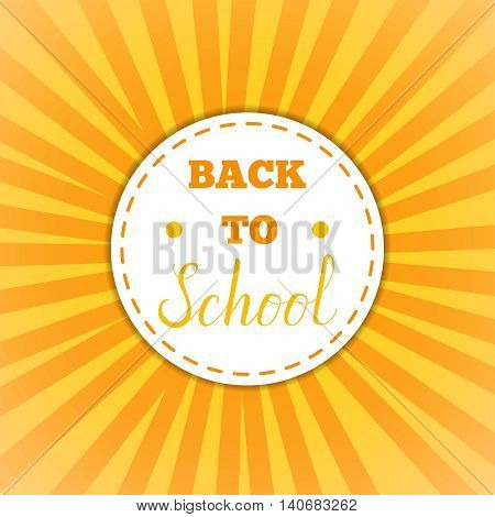 Back To School Cirle yellow Banner. Vector Flat Illustration.Back to School round Sticker. Education and web design Concept. Back to School lettering phrase on oldschool badge with yellow rays