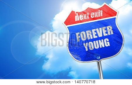 forever young, 3D rendering, blue street sign