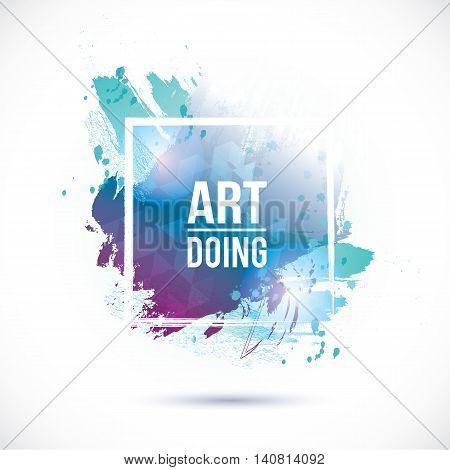Watercolor splash background. Grunge vector blue frame. Colorful texture frame. Vector handmade elements. Sign board. Waretcolor stamp. Vector frame