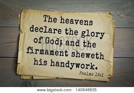 Top 500 Bible verses. The heavens declare the glory of God; and the firmament sheweth his handywork.