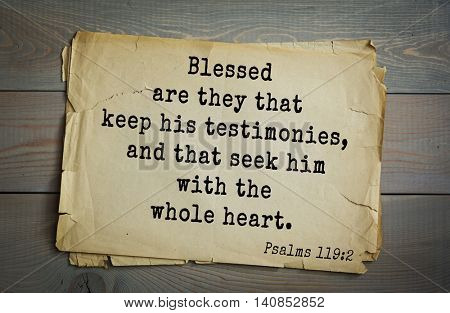 Top 500 Bible verses. Blessed are they that keep his testimonies, and that seek him with the whole heart.