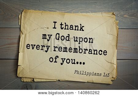 Top 500 Bible verses. I thank my God upon every remembrance of you... Philippians 1:3