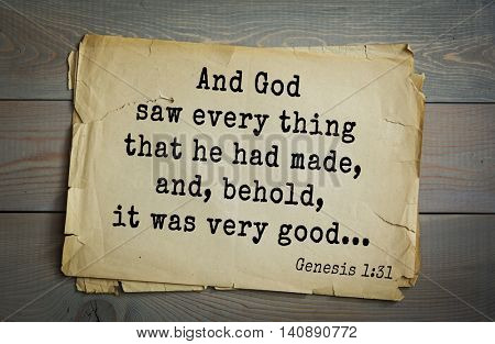 Top 500 Bible verses. And God saw every thing that he had made, and, behold, it was very good... Genesis 1:31