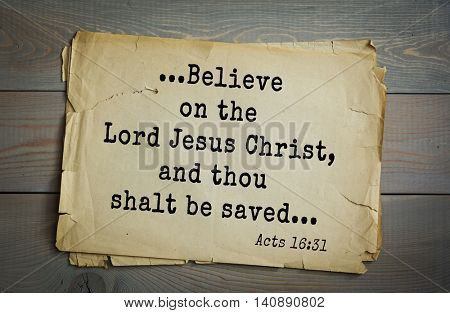 Top 500 Bible verses. ...Believe on the Lord Jesus Christ, and thou shalt be saved...