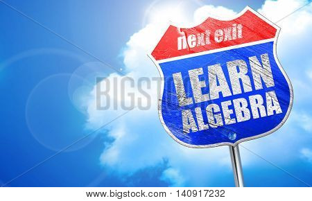 learn algebra, 3D rendering, blue street sign
