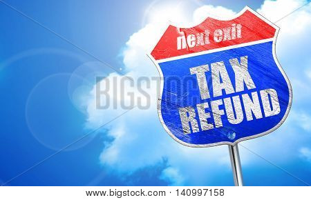 tax refund, 3D rendering, blue street sign