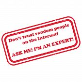 Ask an expert - grunge red stamp. Don't trust random people on the internet. Ask me! I'm an expert. Print colors used poster