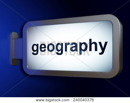 Learning Concept: Geography On Advertising Billboard Background, 3d Rendering