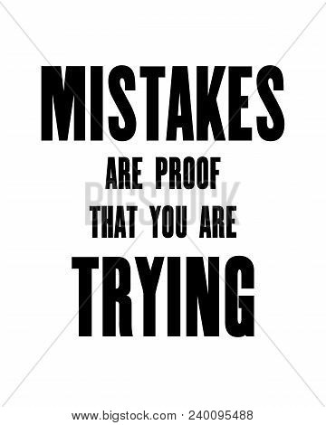 Inspiring Motivation Quote With Text Mistakes Are Proof That You Are Trying. Vector Typography Poste