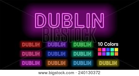 Neon Name Of Dublin City. Vector Illustration Of Dublin Inscription Consisting Of Neon Outlines, Wit