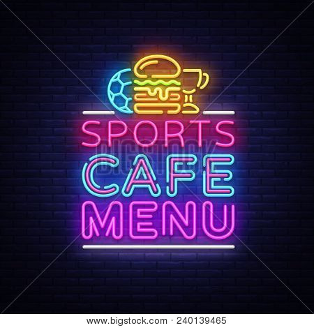 Sports Cafe Menu Neon Sign Vector. Sport Cafe Menu Symbol, Neon Logo, Bright Emblem, Light Banner, D
