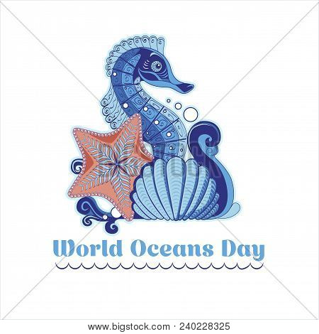 Poster In The Style Of Handmade With A Wave, Seahorse, Starfish And A Shell To Celebrate World Ocean