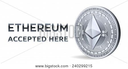 Ethereum. Accepted Sign Emblem. Crypto Currency. Silver Coin With Ethereum Symbol Isolated On White