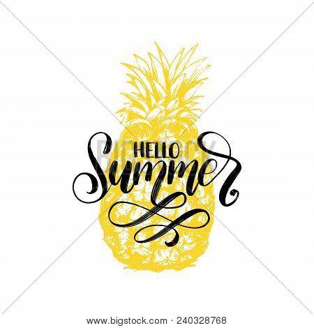 Hand Lettering Hello Summer. Vector Inspirational Phrase On Pineapple Background.